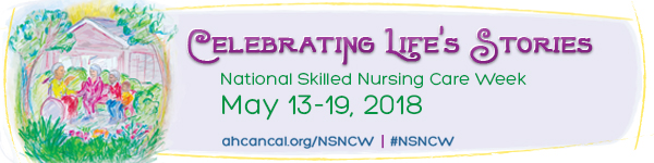 Celebrating Life's Stories - National Skilled Nursing Care Week